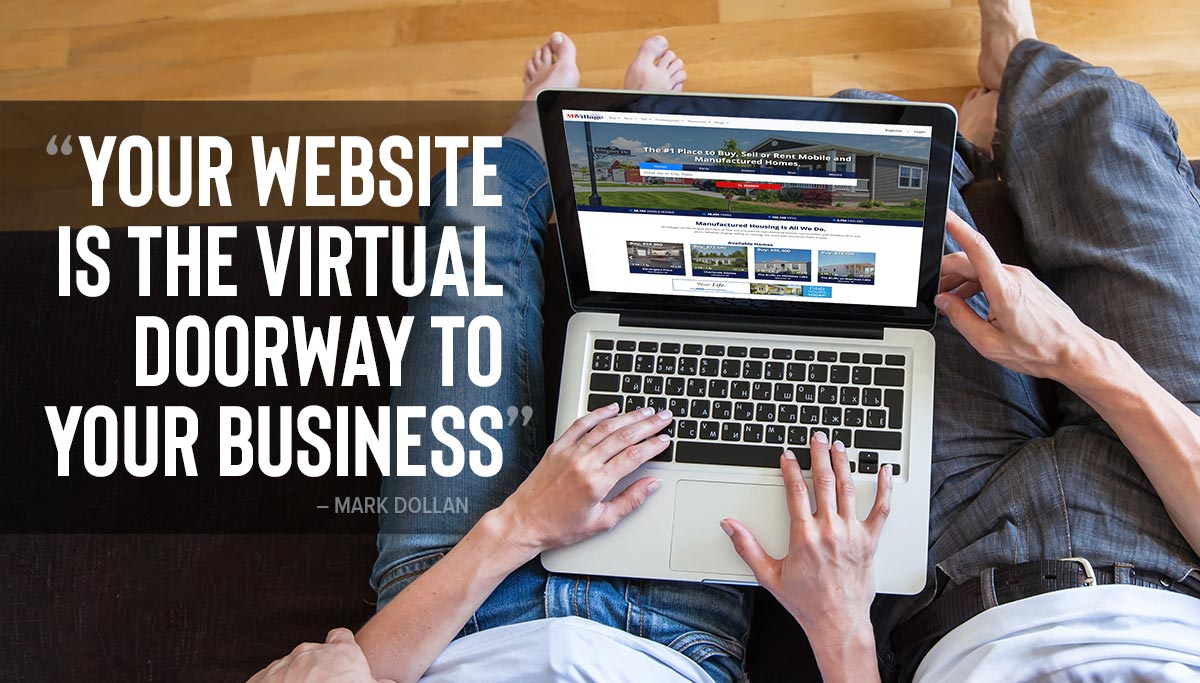 Your mobile home website is the virtual doorway to your business